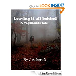 Leaving it all behind : a vagabonds tale