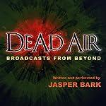 Dead Air: Broadcasts from Beyond | Jasper Bark