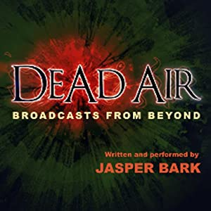 Dead Air: Broadcasts from Beyond | [Jasper Bark]
