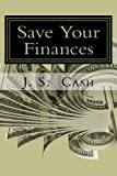 img - for Save Your Finances: Simple Steps to Save You Thousands book / textbook / text book