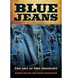 img - for Blue Jeans: The Art of the Ordinary (Paperback) - Common book / textbook / text book