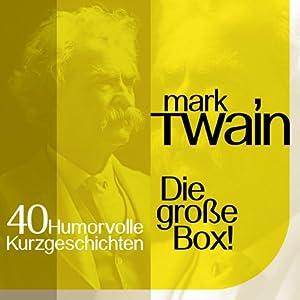 Mark Twain: 40 humorvolle Kurzgeschichten Hörbuch