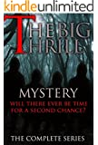 MYSTERY: THE BIG THRILL - THE COMPLETE SERIES: COZY, CHASED, TWIST, Suspense Thriller Mystery ((Mystery, Suspense, Thriller, Suspense Crime Thriller))