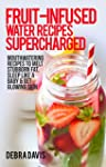 Fruit-Infused Water Recipes Superchar...
