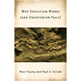 Why Evolution Works (and Creationism Fails) ~ Matt Young