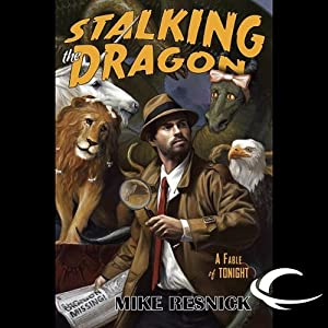 Stalking the Dragon: A Fable of Tonight | [Mike Resnick]