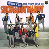 Showaddywaddy Hey Rock 'n' Roll: the Very Best of Showaddywaddy