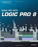 img - for Going Pro with Logic Pro 8 [Paperback] [2008] (Author) Jay Asher book / textbook / text book