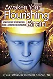 img - for Awaken Your Flourishing Brain, How People Are Rebooting Their Brains & Living Their Best Lives Now book / textbook / text book