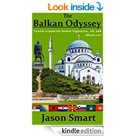 The Balkan Odyssey: Travels around the former Yugoslavia...oh, and Albania too!