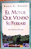 EL Monje Que Vendio Su Ferrari / The Monk Who Sold His Ferrari (Spanish Edition)