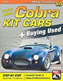 How to Build Cobra Kit Cars + Buying Used (Performance Projects) by D. Smith published by S-A Design (2013)