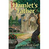 Hamlet's Father ~ Orson Scott Card