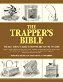 img - for The Trapper's Bible: The Most Complete Guide on Trapping and Hunting Tips Ever book / textbook / text book