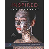 Inspired Photography: 189 Sources of Inspiration for Better Photosby The Editors of...