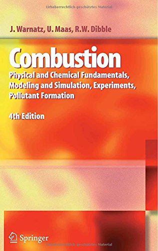 Combustion: Physical and Chemical Fundamentals, Modeling and Simulation, Experiments, Pollutant Formation PDF