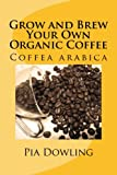 Grow and Brew Your Own Organic Coffee