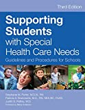 img - for Supporting Students with Special Health Care Needs: Guidelines and Procedures for Schools, Third Edition book / textbook / text book