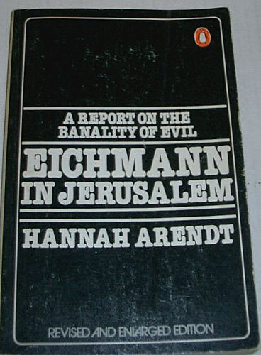 hannah arendt banality of evil essay