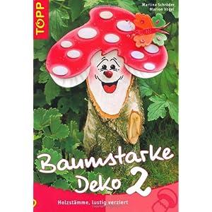 Baumstarke Deko 2: Holzstämme, lustig verziert