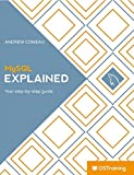 MySQL Explained: Your Step-by-Step Guide (English Edition)