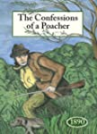 The Confessions of a Poacher 1890: Th...