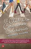 El club de los corazones solitarios (Spanish Edition)