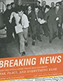 img - for Breaking News: How the Associated Press Has Covered War, Peace, and Everything Else book / textbook / text book