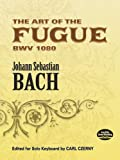 The Art of the Fugue BWV 1080: Edited for Solo Keyboard by Carl Czerny (Dover Music for Piano)