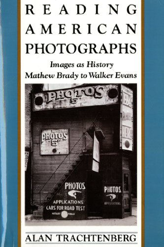 Reading American Photographs: Images As History, Mathew...