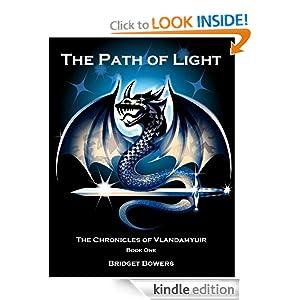 The Path of Light (The Chronicles of Vlandamyuir) Bridget Bowers
