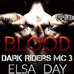 Blood: Dark Riders Motorcycle Club, Volume 3 | Elsa Day