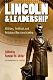 Lincoln and Leadership: Military, Political, and Religious Decision Making (Norths Civil War)