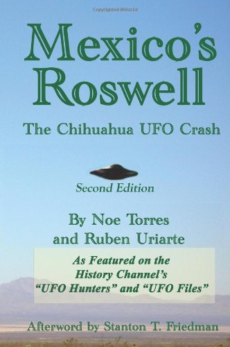 Mexico's Roswell: The Chihuahua UFO Crash, 2nd Edition