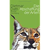 """Die Abschaffung der Artenvon """"Dietmar Dath"""""""