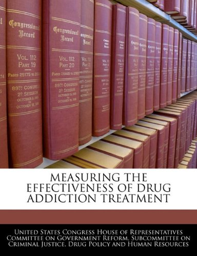 MEASURING THE EFFECTIVENESS OF DRUG ADDICTION TREATMENT