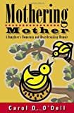 img - for By Carol D. O'Dell Mothering Mother: A Daughter's Humorous and Heartbreaking Memoir (1st First Edition) [Hardcover] book / textbook / text book