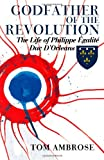 Godfather of the Revolution: The Life of Philippe Egalite, Duc DOrleans