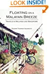 Floating on a Malayan Breeze: Travels...