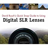 David Busch?s Quick Snap Guide to Using Digital SLR Lenses