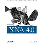 "Learning XNA 4.0: Game Development for the PC, Xbox 360, and Windows Phone 7von ""Aaron Reed"""