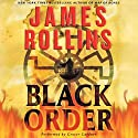 Black Order: A Sigma Force Novel, Book 3 Audiobook by James Rollins Narrated by Grover Gardner