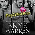 Rough Hard Fierce Audiobook by Skye Warren Narrated by Rose Dioro
