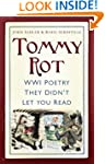 Tommy Rot: WWI Poetry They Didn't Let...