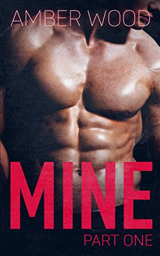 MINE: Part One (Billionaire's Romance Book One) PDF