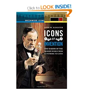Icons of Invention 2 volumes: The Makers of the Modern World from Gutenberg to Gates
