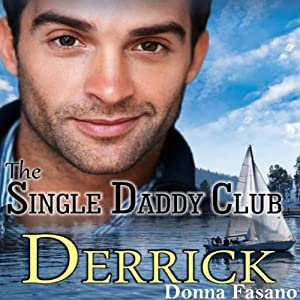 The Single Daddy Club: Derrick, Book 1 | [Donna Fasano]