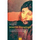 """Jesus im Zerrspiegel: Die verborgenen Widerspr�che in der Bibel und warum es sie gibtvon """"Bart D. Ehrman"""""""