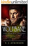 Wolfbane (Historical Fiction Action Adventure Book, set in Dark Age post Roman Britain): The Dominic Trilogy