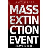 Mass Extinction Event: The Complete First Series (Days 1 to 8) ~ Amy Cross